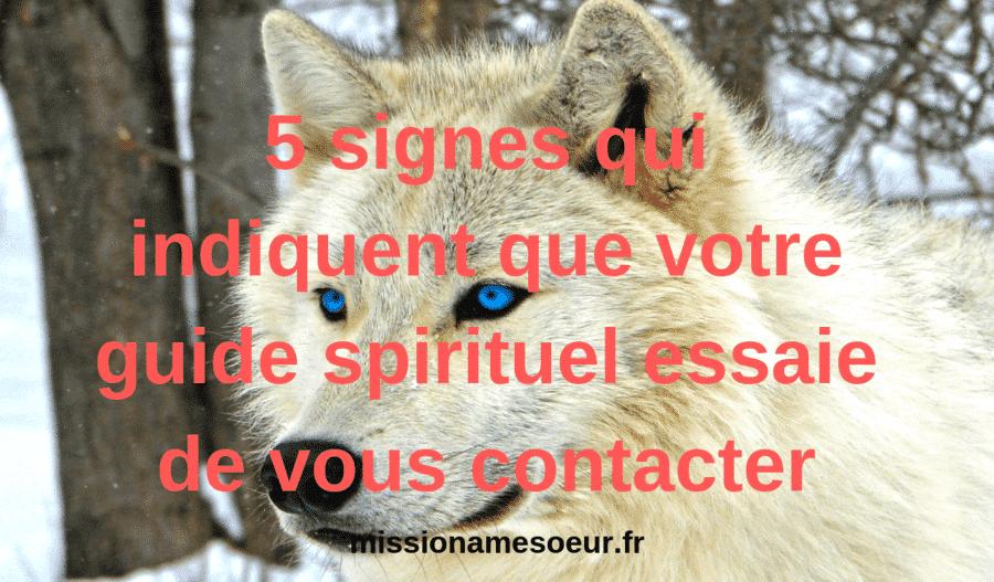 5 signes qui indiquent que votre guide spirituel essaie de vous contacter