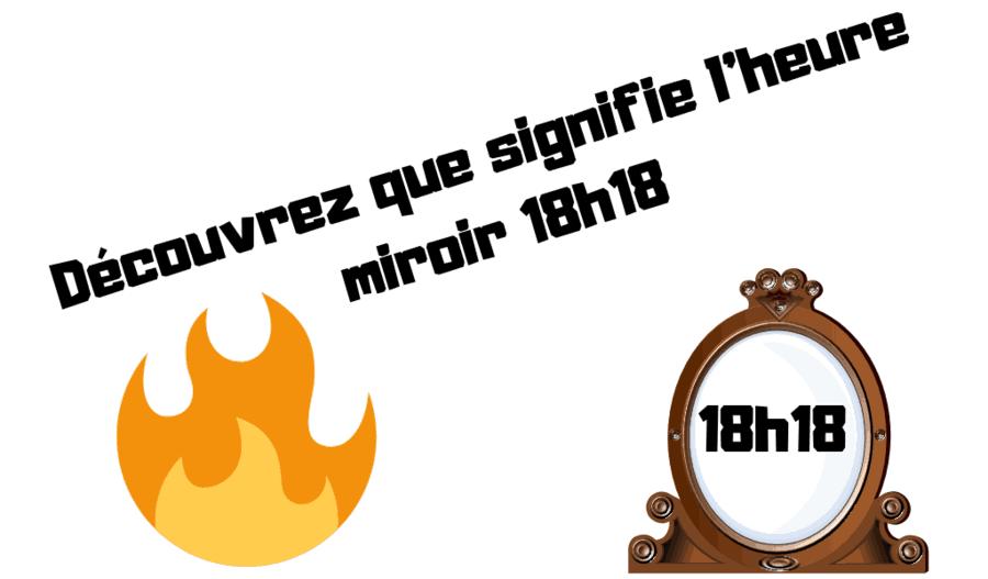 écouvrez que signifie l'heure miroir 18h18