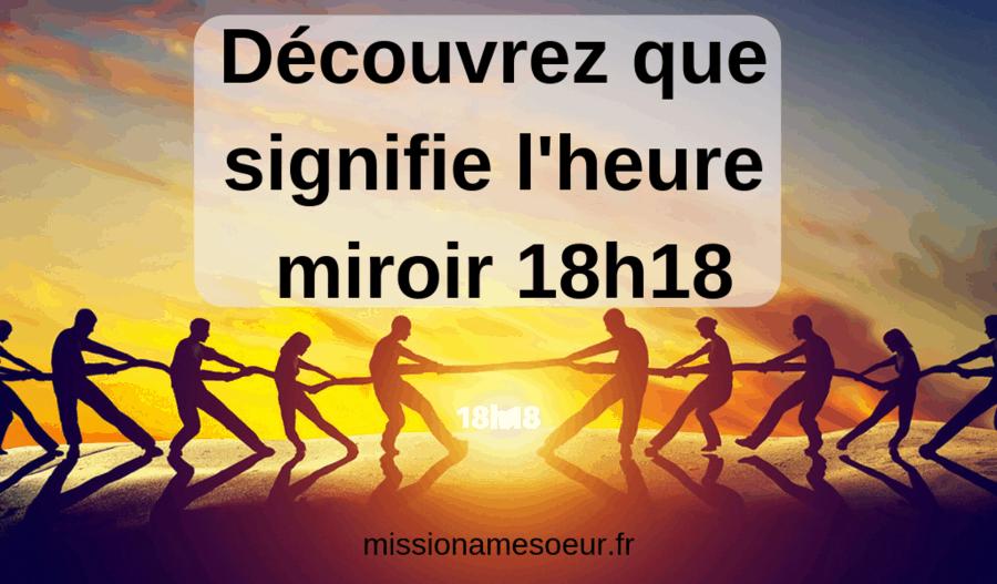 Découvrez que signifie l'heure miroir 18h18