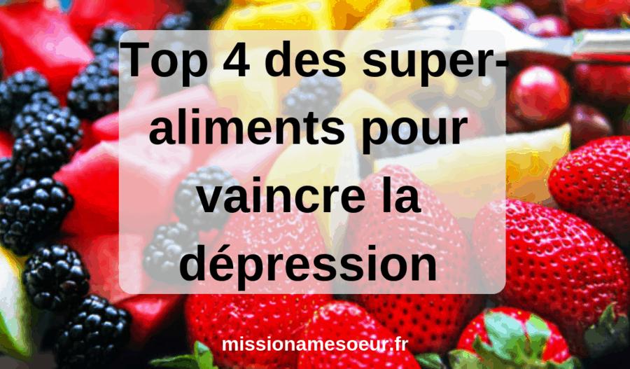 Top 4 des super-aliments pour vaincre la dépression