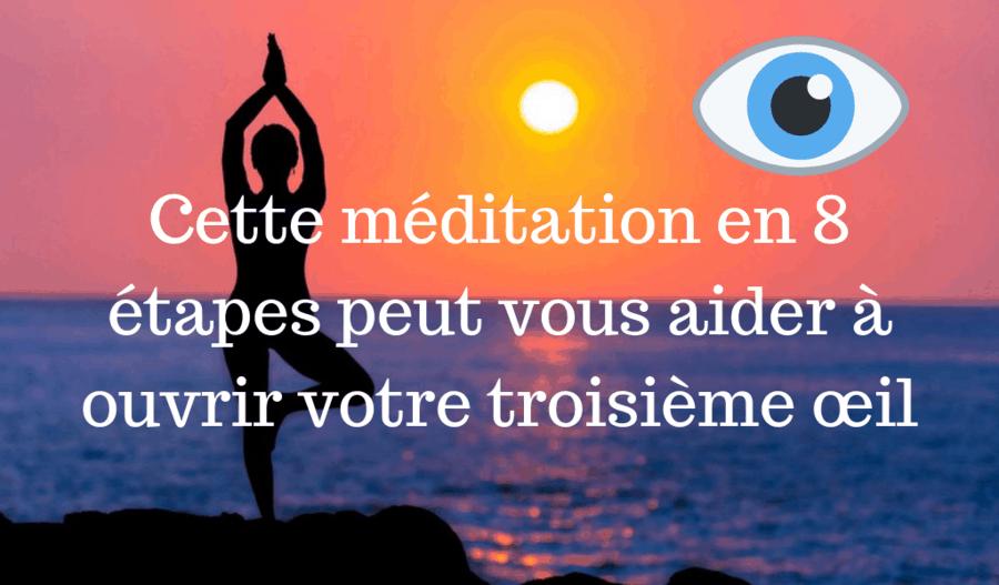 Une méditation en 8 étapes pour ouvrir votre troisième œil