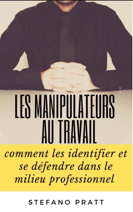 Les manipulateurs au travail: comment les identifier et se défendre dans le milieu professionnel